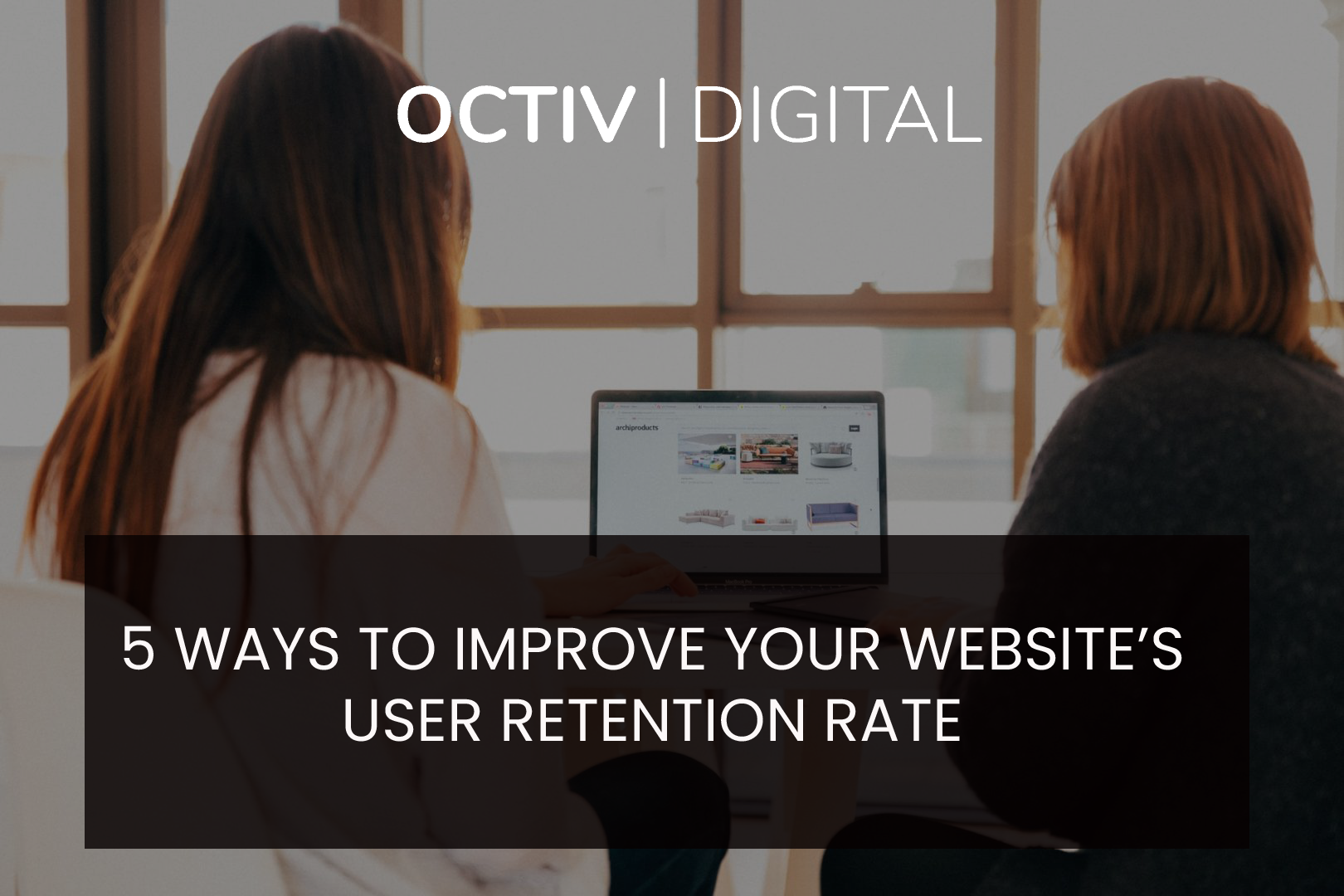 5 Ways to Improve Your Website's User Retention Rate